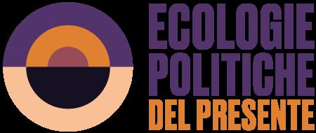 Ecologie Politiche del Presente